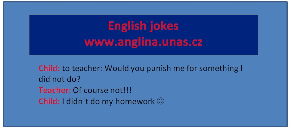 Doufám, že Vám tyto vtipy zpříjemí učení se stupňování přídavných jmen