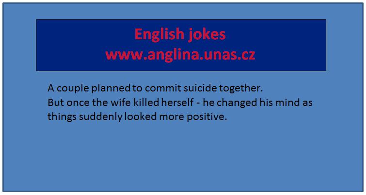 Angličtina online a zdarma - Anglické věty s překladem v každém článku pro uvedení příkladů použití - na www.Anglina.uNas.cz - english jokes zdarma