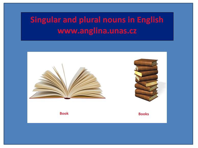 Angličtina online a vše zdarma - Plural nouns - množné číslo podstatných jmen
